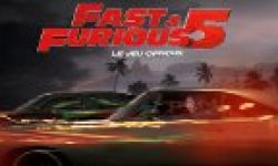 fast and furious fast furious 5 le jeu officiel