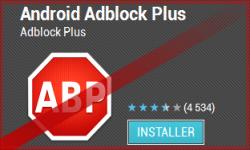 Google tue Adblock Plus desactive MAJ Android